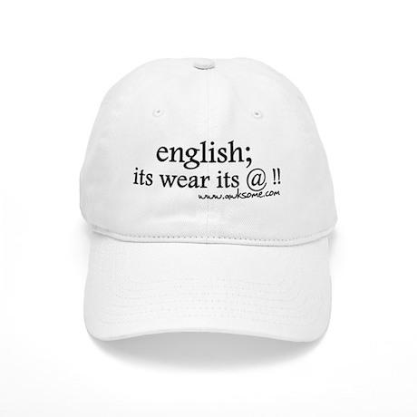 """English; its wear..."" Cap"