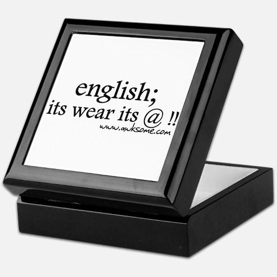 """""""English; its wear..."""" Keepsake Box"""