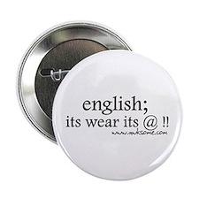 """English; its wear..."" 2.25"" Button"