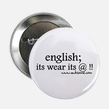"""English; its wear..."" 2.25"" Button"
