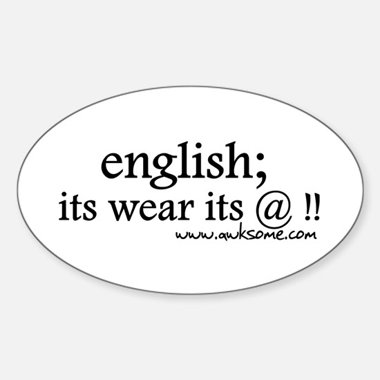 """English; its wear..."" Oval Decal"
