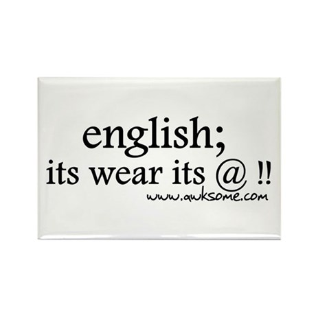 """English; its wear..."" Rectangle Magnet"