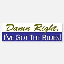 Damn Right, I've Got The Blues Bumper Bumper Stickers