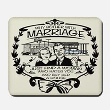 Why Bother With Marriage Mousepad
