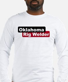 Oklahoma Rig Welder Long Sleeve T-Shirt