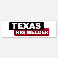 Texas Rig Welder Bumper Bumper Bumper Sticker