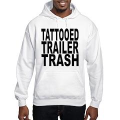 Tattooed Trailer Trash Hoodie