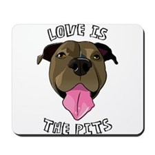 Love is The Pits Mousepad