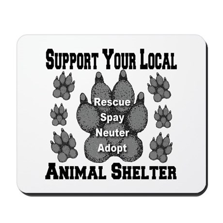 Support Your Local Animal Shelter Mousepad