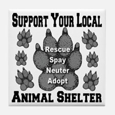 Support Your Local Animal Shelter Tile Coaster