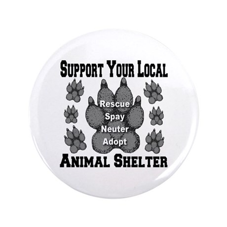 "Support Your Local Animal She 3.5"" Button"