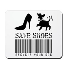 Save Shoes Recycle Your Dog Mousepad