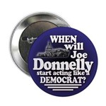 Joe Donnelly, Act Like a Democrat! Button
