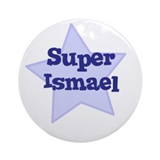 Super Ismael Ornament (Round)