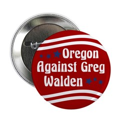 Oregon Against Greg Walden campaign button