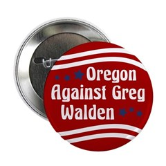 Oregon Against Greg Walden campaign button