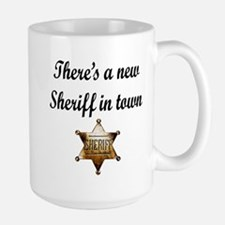 NEW SHERIFF IN TOWN Large Mug