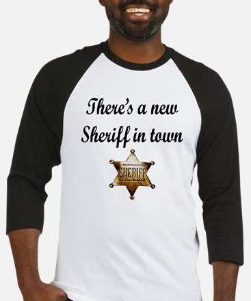 NEW SHERIFF IN TOWN Baseball Jersey