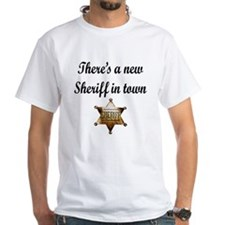 NEW SHERIFF IN TOWN Shirt