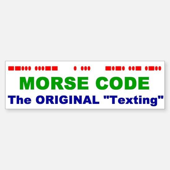 "Bumper Sticker - Morse Code The Original ""Tex"