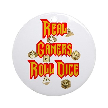 Real Gamers Roll Dice Ornament (Round)