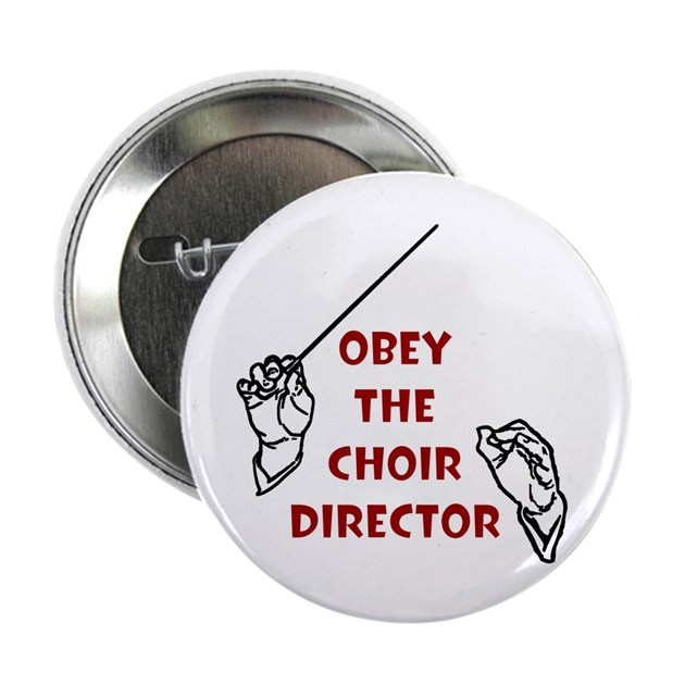 Obey the Choir Director Button by shopmusicmaker
