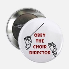 Obey the Choir Director Button