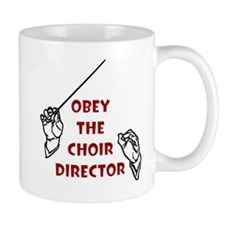 Obey the Choir Director Mug