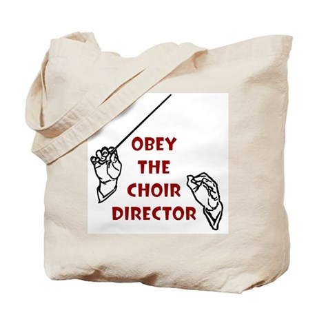 Obey the Choir Director Tote Bag