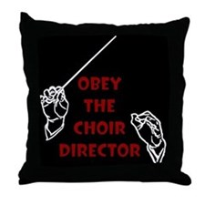 Obey the Choir Director Throw Pillow