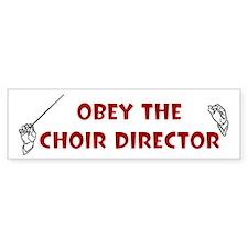Obey the Choir Director Bumper Car Sticker
