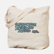 That Sum Bitch Huffed & Puffed Tote Bag
