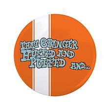 "That 6 Banger Huffed & Puffed 3.5"" Button"