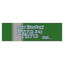 That Stovebolt Huffed & Puffed Bumper Bumper Bumper Sticker