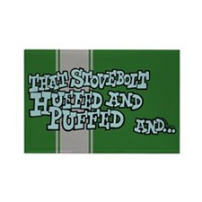 That Stovebolt Huffed & Puffed Rectangle Magnet