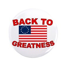 """Back to Greatness 3.5"""" Button"""