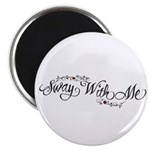 Sway With Me Magnet