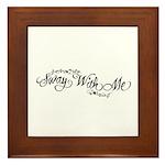 Sway With Me Framed Tile