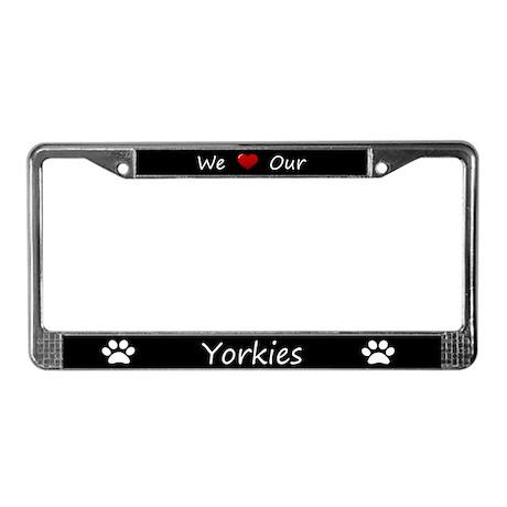 Black We Love Our Yorkies License Plate Fram