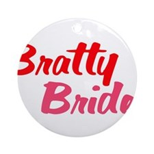 Bratty Bride Ornament (Round)