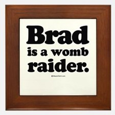 Brad is a womb raider - Framed Tile