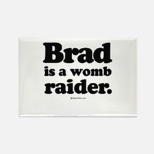 Brad is a womb raider - Rectangle Magnet