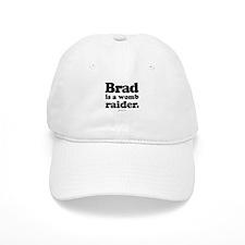 Brad is a womb raider - Baseball Cap