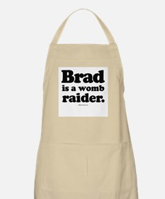 Brad is a womb raider -  BBQ Apron
