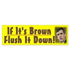 If it's brown flush it down