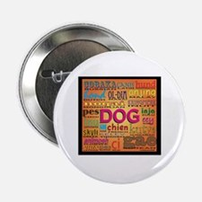 "DOG in every language 2.25"" Button"