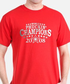 World Phuckin' Champions T-Shirt