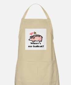 Where's my bailout? Apron