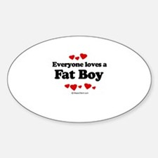 Everyone loves a Fat Boy ~ Oval Decal