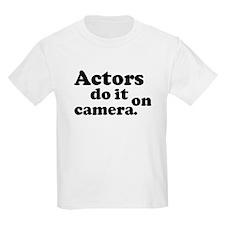 Actors do it on camera. Kids T-Shirt